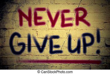 pojęcie, do góry, nigdy, dawać
