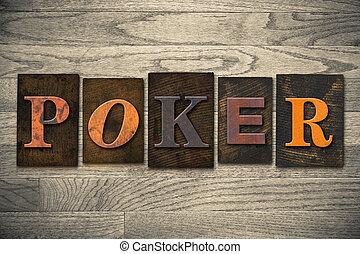 """The word """"POKER"""" written in wooden letterpress type."""