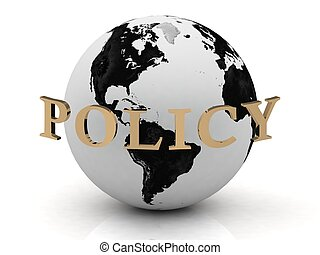 POLICY abstraction inscription around earth on a white...