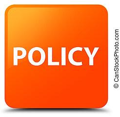 Policy orange square button