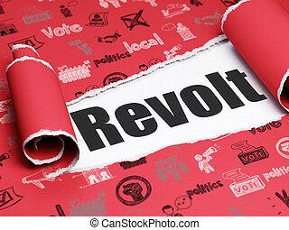 Political concept: black text Revolt under the piece of  torn paper