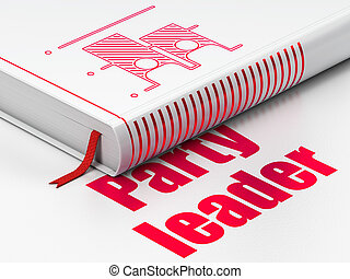 Political concept: book Election, Party Leader on white background