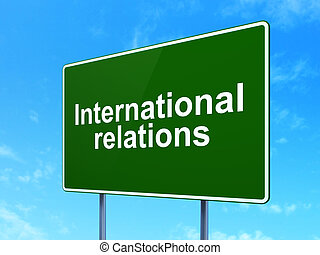 Political concept: International Relations on road sign background