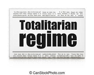 Political concept: newspaper headline Totalitarian Regime on...