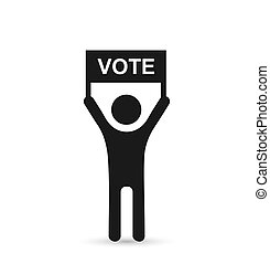 Political concept. Silhouette of a man with a poster and the word VOTE.