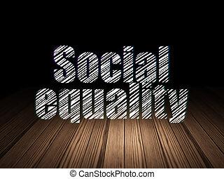 Political concept: Social Equality in grunge dark room