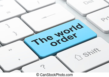 Political concept: The World Order on computer keyboard background