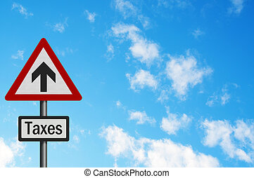 Political issue: 'sky high tax increases' concept. Photo ...