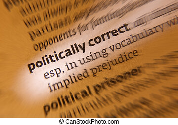 Political correctness (politically correct; both forms commonly abbreviated to PC) is a term which denotes language, ideas, policies, and behavior seen as seeking to minimize social and institutional offense in occupational, gender, racial, cultural, sexual orientation, certain other religions, ...