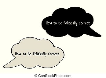 Politically Correct speak bubble - Two different color speak...