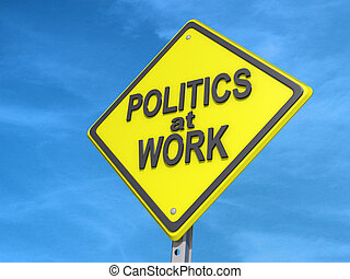 A yield road sign with Politics at Work