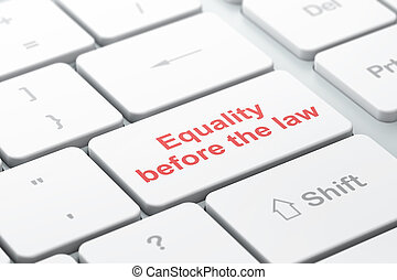 Politics concept: Equality Before The Law on computer keyboard background