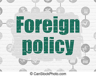 Politics concept: Foreign Policy on wall background -...
