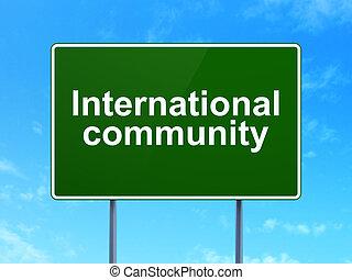 Politics concept: International Community on road sign background