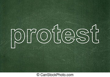 Politics concept: Protest on chalkboard background