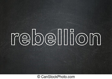 Politics concept: Rebellion on chalkboard background