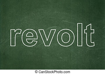Politics concept: Revolt on chalkboard background