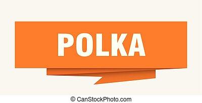 polka sign. polka paper origami speech bubble. polka tag....