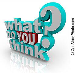 poll, vraag, onderzoeken; inspecteren;, wat, u, denken