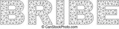 Polygonal Carcass BRIBE Text Caption - Mesh vector BRIBE...