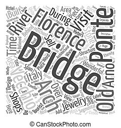 Ponte Vecchio In Florence How To Unite Lovers For Eternity text background wordcloud concept
