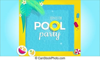 Pool party invitation animation 4K. Flayer tamplate top view of swimming pool background with tropical palm leaves , pool floats, tropical fruits and ice cream popsicle footage.
