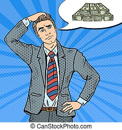 Pop Art Doubtful Businessman Dreaming about Money. Vector illustration