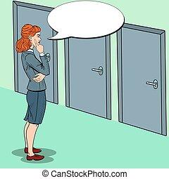 Pop Art Doubtful Businesswoman Choosing the Right Door....