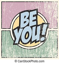 pop art be you, illustration in vector format