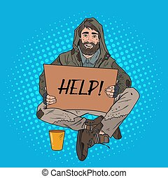 Pop Art Homeless Man. Male Beggar with Sign Cardboard Ask for Help. Poverty Concept. Vector illustration
