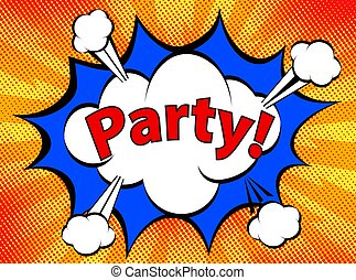 "Pop Art retro comic icon ""Party!"" in Speech Bubble on dots background, Vector illustration"