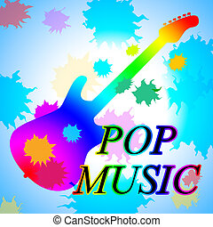 Pop Music Tunes - Pop Music Showing Popular Tune And Tunes