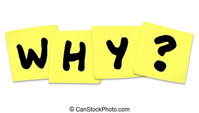 por qué, palabra, en, amarillo, notas pegajosas, ayuda, misterio