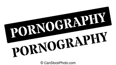 Pornography black rubber stamp on white. Print, impress,...