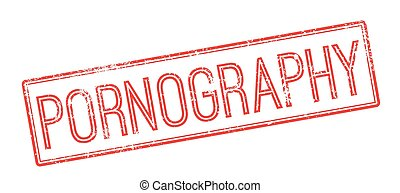 Pornography red rubber stamp on white. Print, impress,...