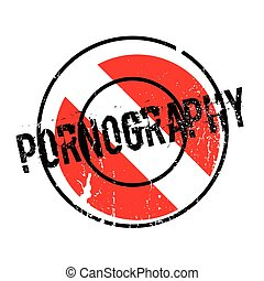 Pornography rubber stamp. Grunge design with dust scratches....