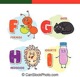 Portuguese alphabet. Ant, cat, hedgehog, yogurt. The letters...