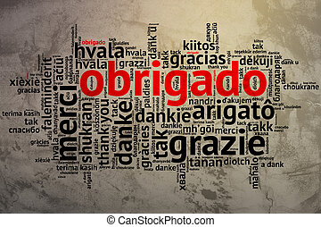 Focus on Portuguese - Obrigado. Word cloud in open form on Grunge Background. saying thanks in multiple languages.