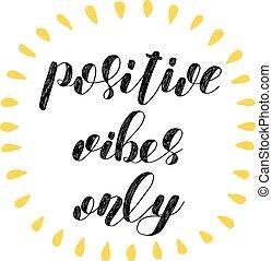 positiv, vibes, lettering., bürste, only.
