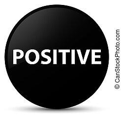Positive black round button