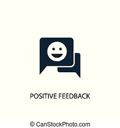 positive feedback icon. Simple element illustration. positive feedback concept symbol design. Can be used for web