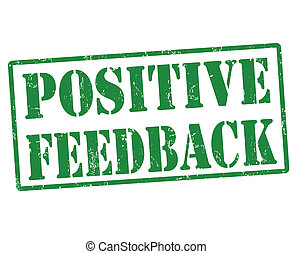 Positive feedback grunge rubber stamp on white , vector illustration