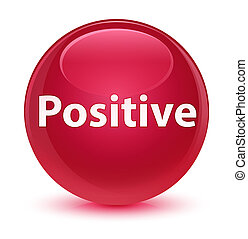 Positive glassy pink round button