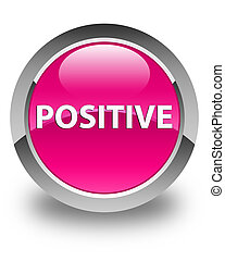 Positive glossy pink round button