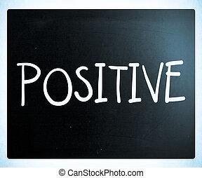 """Positive"" handwritten with white chalk on a blackboard"