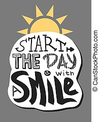 Positive lettering. Start the day with a smile.