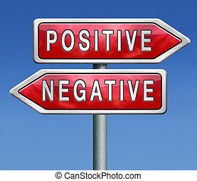 positive or negative - positive thinking or think negative...