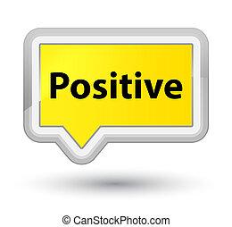 Positive prime yellow banner button