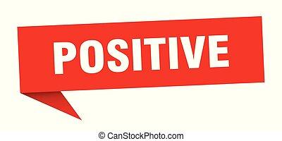 positive speech bubble. positive sign. positive banner