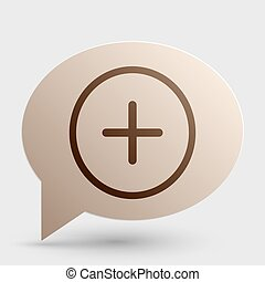 Positive symbol plus sign. Brown gradient icon on bubble with shadow.